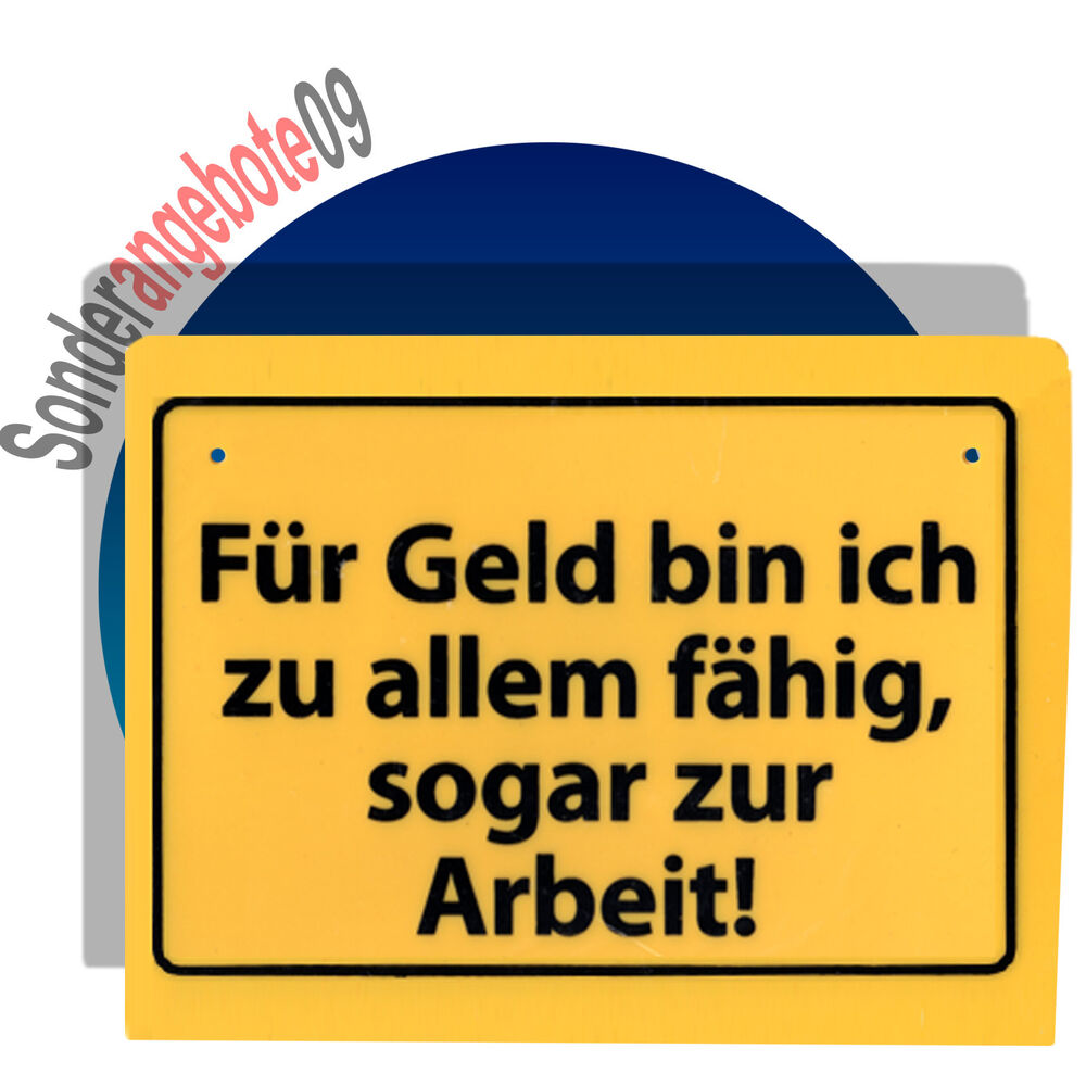 schilder spr che spruch schild f r geld bin ich zu ebay. Black Bedroom Furniture Sets. Home Design Ideas