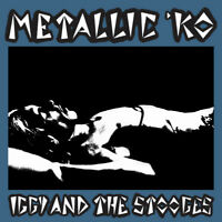 IGGY & THE STOOGES 'Metallic KO' last show riot, new CD