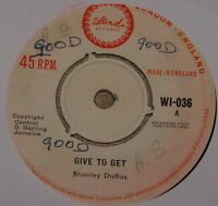 SHENLEY DUFFUS ~ GIVE TO GET ~ GONNA DO ~ SKA SKINHEAD ROCK STEADY REGGAE UK 7""