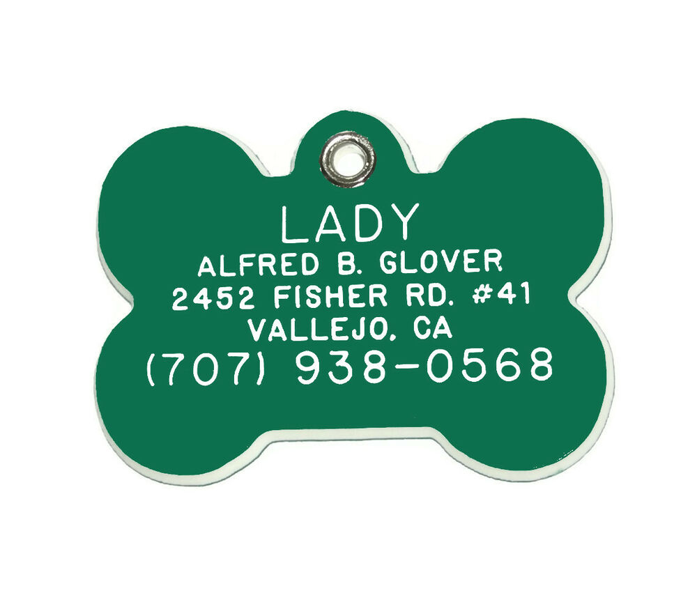 We offer high quality Pet Tags in Polished Brass, Stainless Pet Tag,Bulk Pet Tags,Dog Id Tag, Steel, and Durable Acrylic Plastic. Free Nighttime Reflector for Pets Safety! Family owned business since