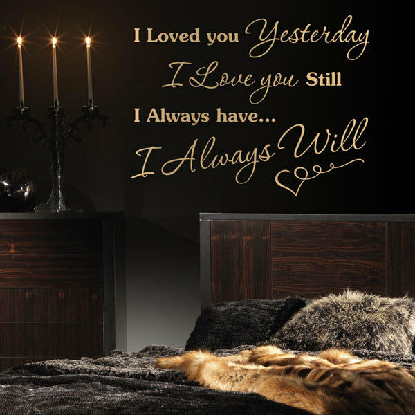 I Loved You Yesterday I Love You Still Vinyl Wall Art