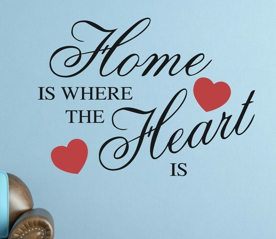 Home Is Where The Heart Is Quote: HOME IS WHERE THE HEART IS Wall Sticker Removable Quote