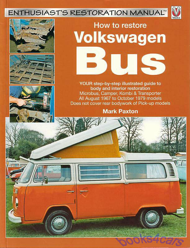 volkswagen bus how to restore book vw transporter shop. Black Bedroom Furniture Sets. Home Design Ideas