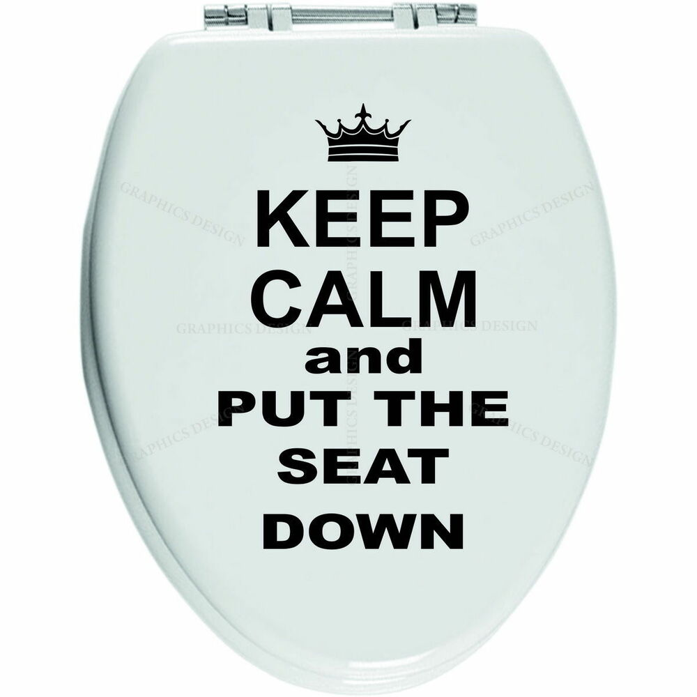 Vinyl Sticker Toilet Seat Keep Calm And Put The Seat Down