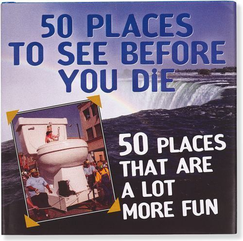 50 Places To See Before You Die 50 Places That Are A Lot