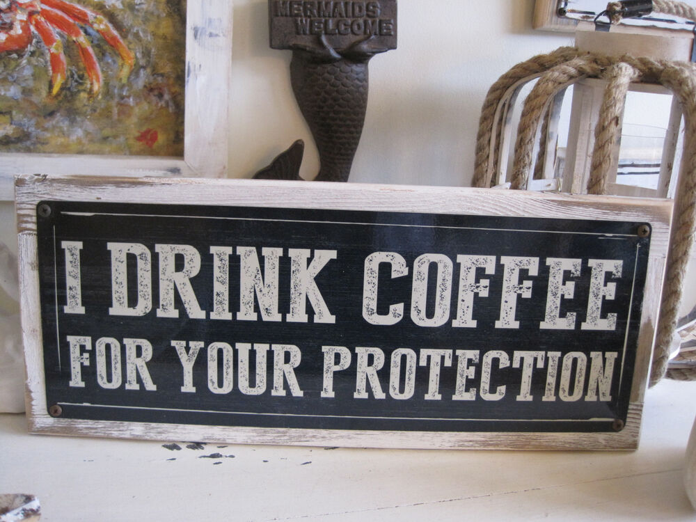 I drink coffee for your protection sign custom wooden for I sign decoration