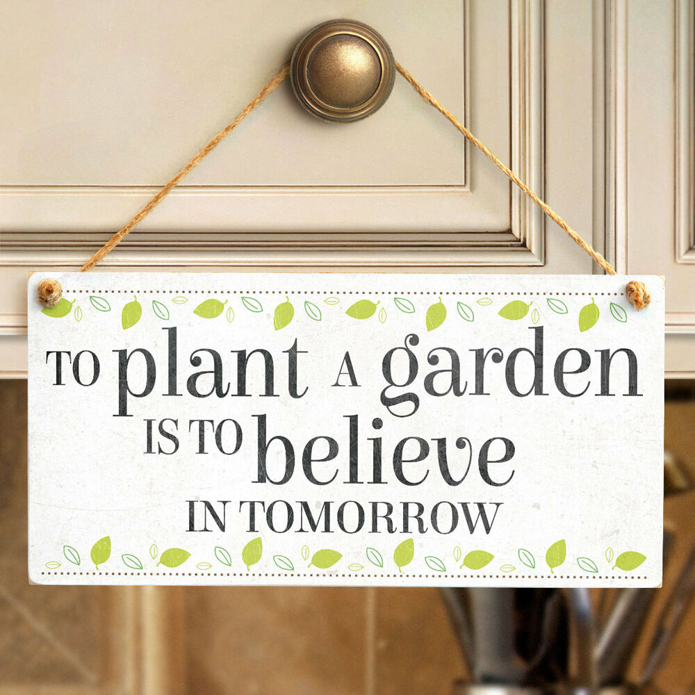 To Plant A Garden Is To Believe In Tomorrow Lovely Motivational Quote Plaque Ebay