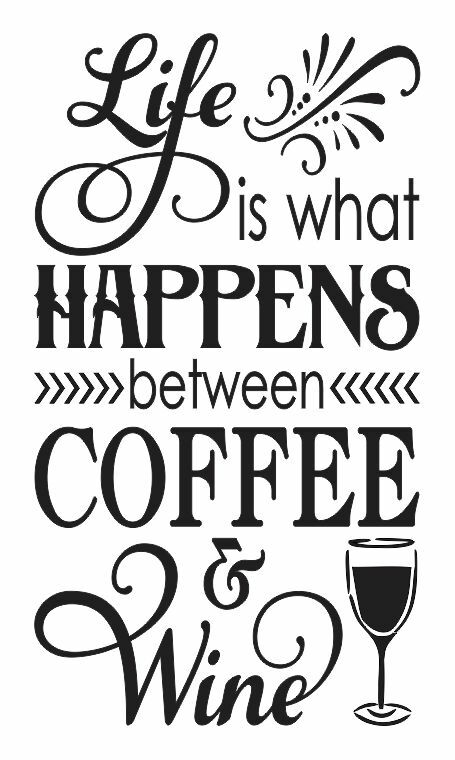 Primitive stencil life is what happens coffee wine 12x20 for Quote stencils for crafts