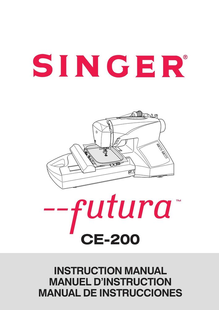 singer ce embroidery  serger owners manual