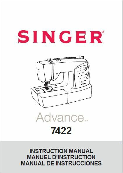 Singer 40ADVANCE Sewing MachineEmbroiderySerger Owners Manual Awesome Singer Sewing Machine Model 7422 Manual