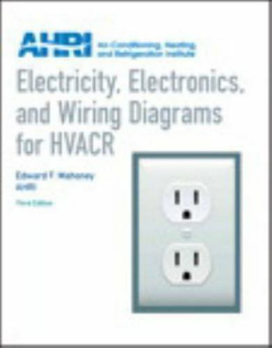 Electricity  Electronics And Wiring Diagrams For Hvacr By Air Conditioning    9780131391734