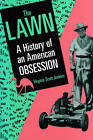 NEW The Lawn: A History of an American Obsession by Virginia Scott Jenkins