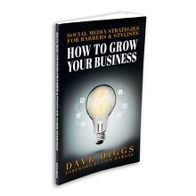 How to Grow Your Business: Social Media Strategies for Barbers by Dave Diggs