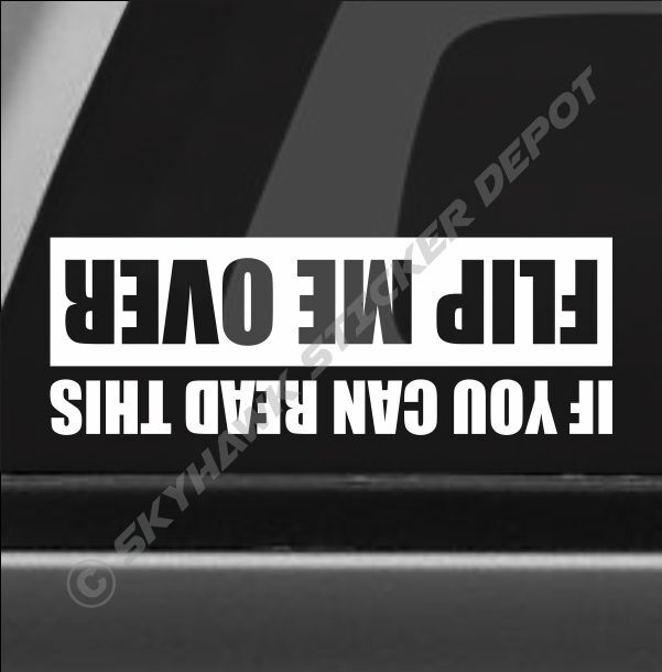 Flip me over funny bumper sticker vinyl decal truck suv Getting stickers off glass