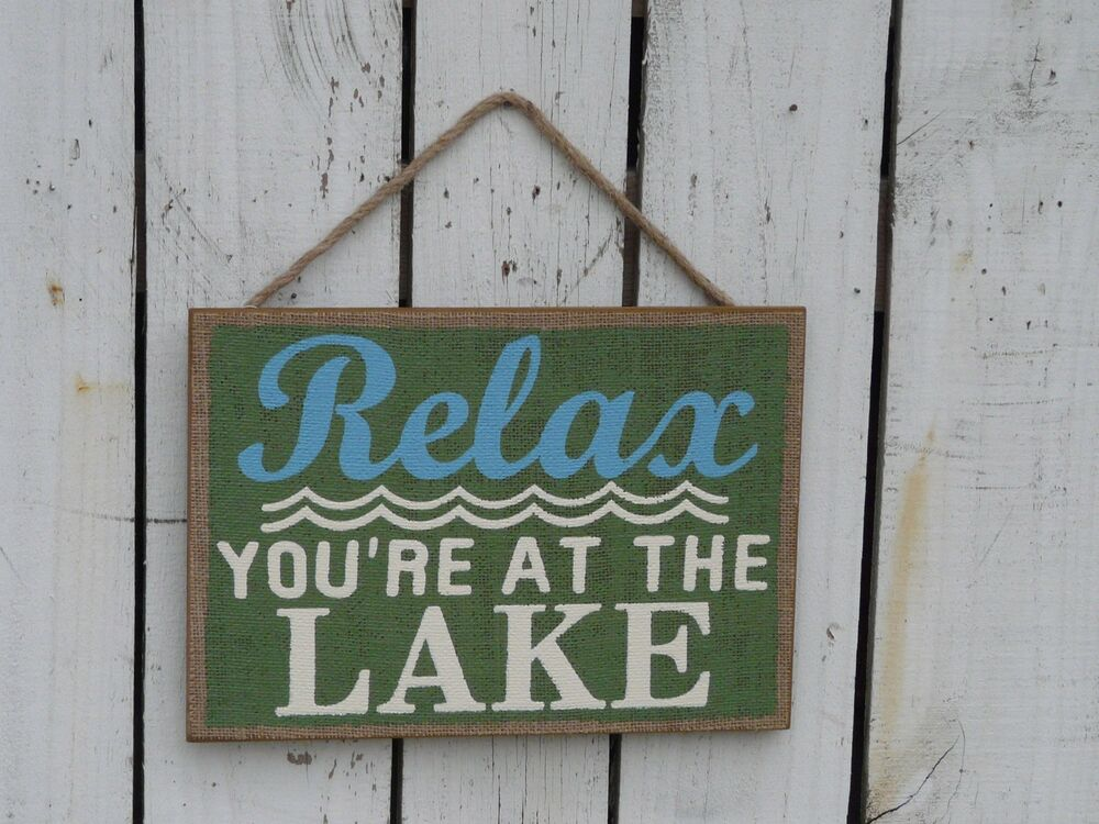 Primitive Wood Burlap RELAX YOU'RE AT THE LAKE Sign/wall