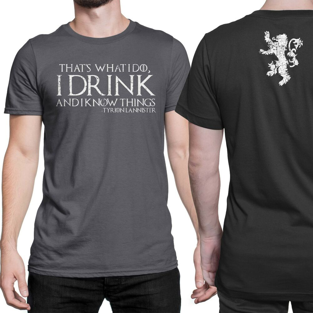game of thrones tyrion t shirt that 39 s what i do i drink and i know things ebay. Black Bedroom Furniture Sets. Home Design Ideas