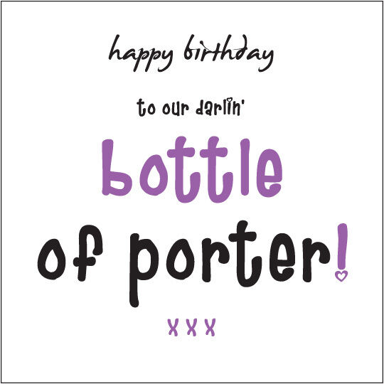 """""""Happy Birthday To Our Darlin' Bottle Of Porter"""" (Daughter"""