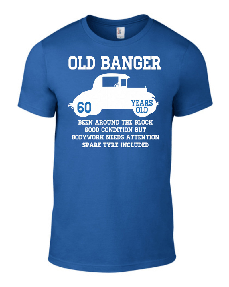 60th Birthday Gift Old Banger 60 Years Old Unisex Funny T