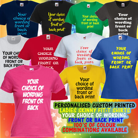 img-PERSONALISED CUSTOMISED PRINTED SKINNY LADY T SHIRT design your own womens girl