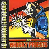 Whisky Priests - Bleeding Sketches (1995)