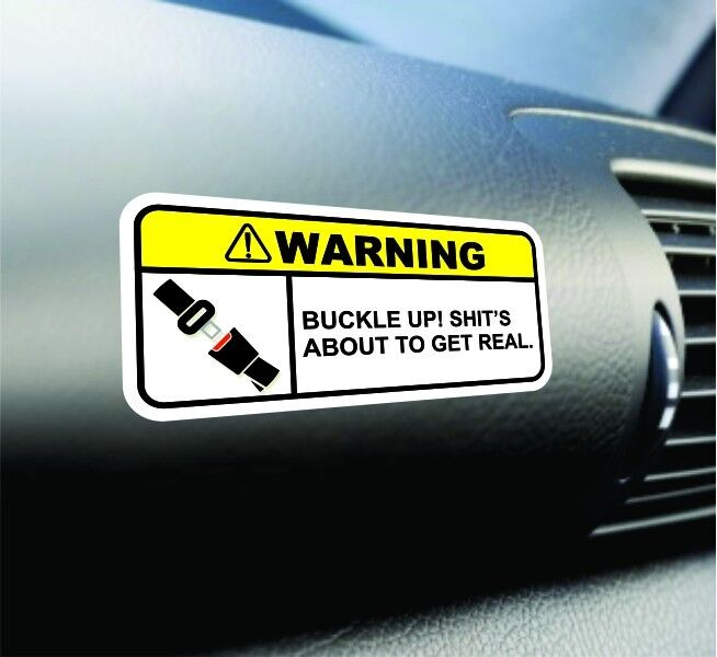 Buckle up sh ts getting real warning sticker set vinyl for Getting stickers off glass