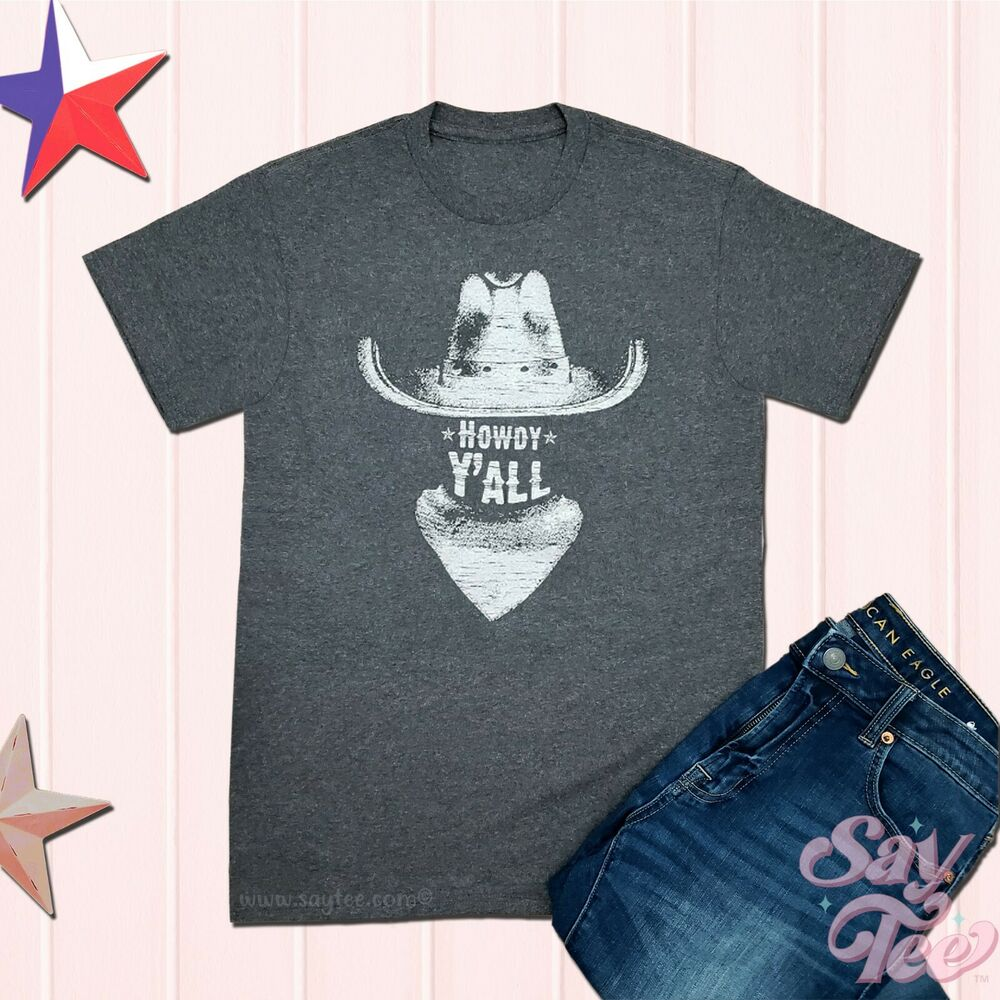 4426cd967 Details about Howdy Y'all Texas Cowboy Shirts-Funny Humor Tee-Souvenir Tee- Texas fans Gift Tee