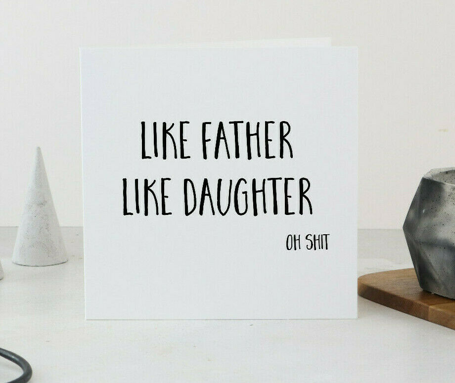 Funny Fathers Day Cards Dad Birthday Card Like Father Daughter