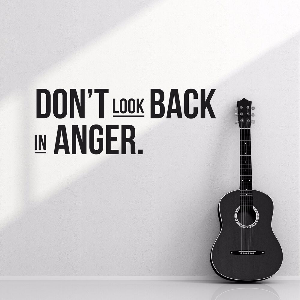 Look Back In Anger Quotes: Oasis Don't Look Back In Anger Rock Band Lyrics Quote Wall
