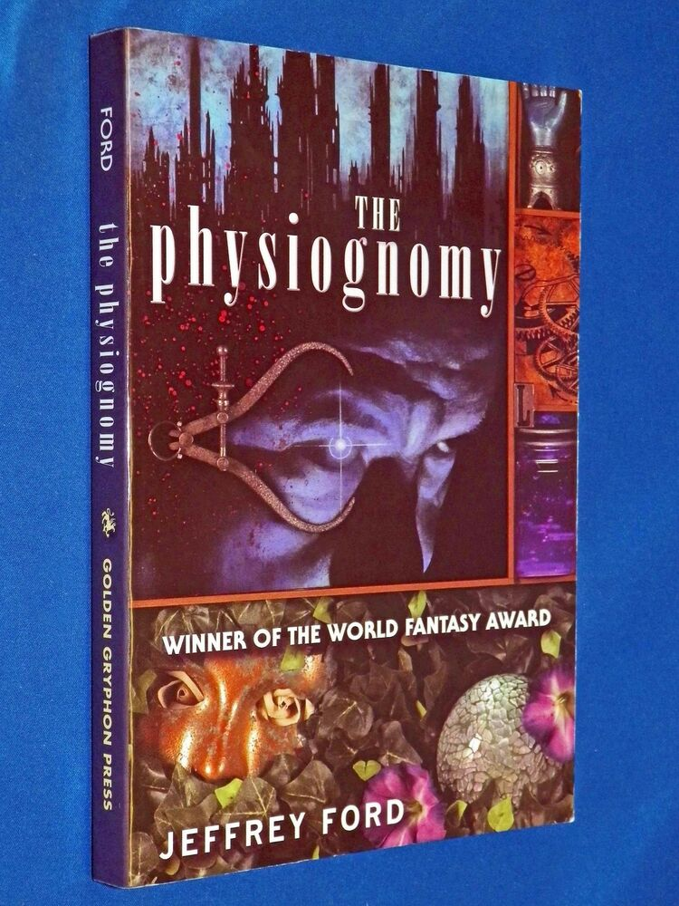 New The Physiognomy The Well Built City Trilogy By Jeffrey Ford New