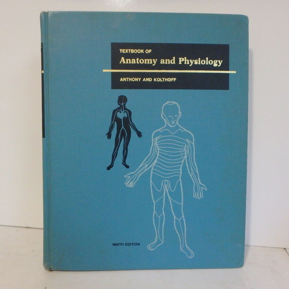 Vintage Textbook of Anatomy and Physiology Anthony & Kolthoff Ninth ...