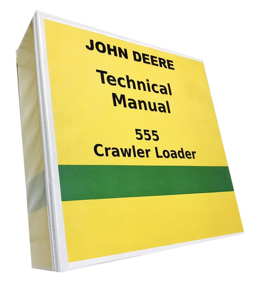 John Deere 555 Crawler Loader Technical Service Shop Repair Manual 687  pages! | eBay