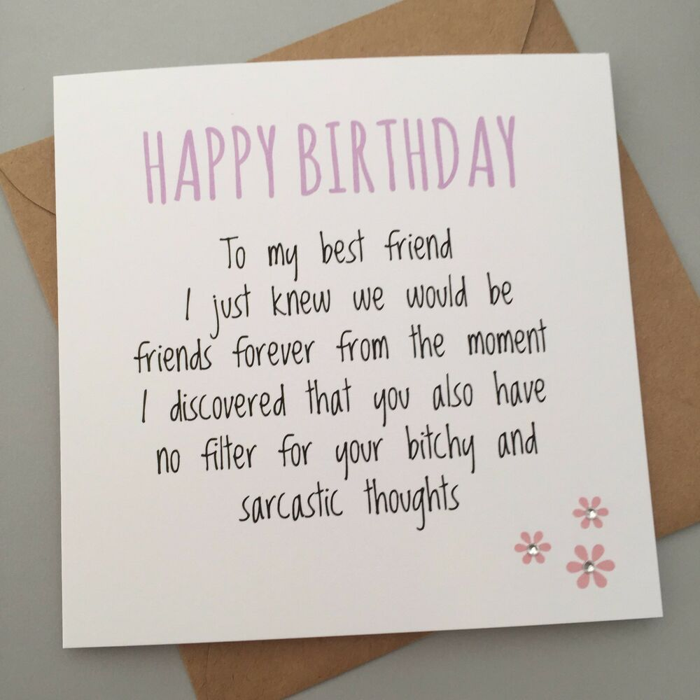 FUNNY BEST FRIEND BIRTHDAY CARD/ BESTIE / HUMOUR/ FUN / SARCASM - B & Sarcastic
