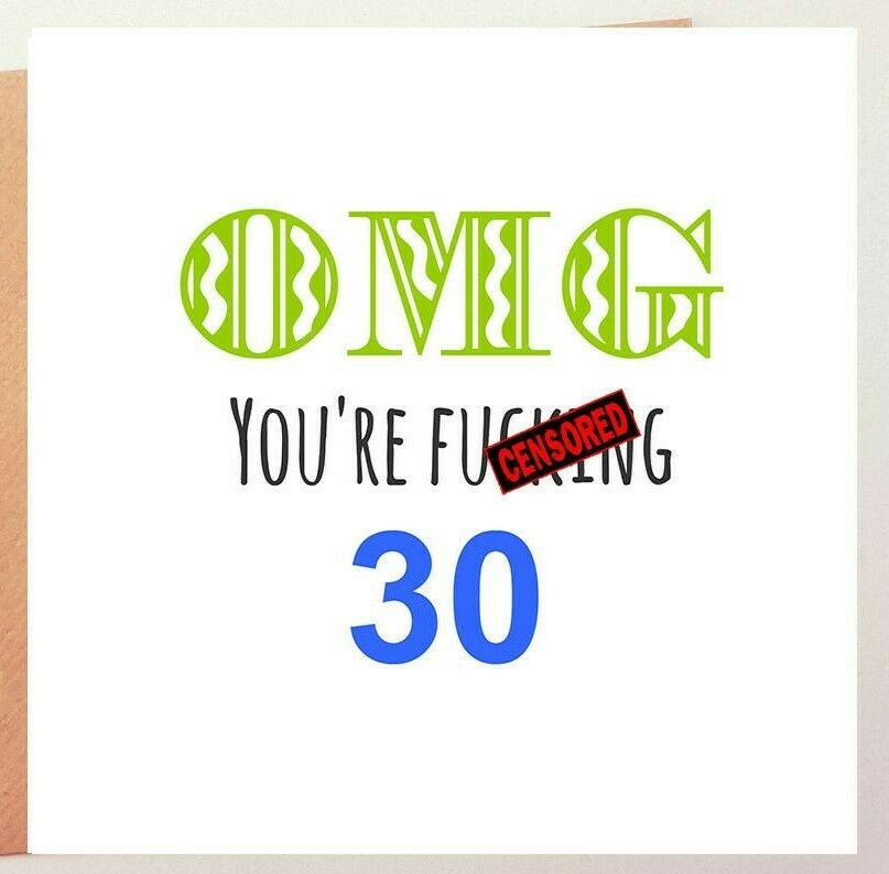 Details About FUNNY 30TH BIRTHDAY CARD RUDE F0RTY HUMOUR FUN SARCASM