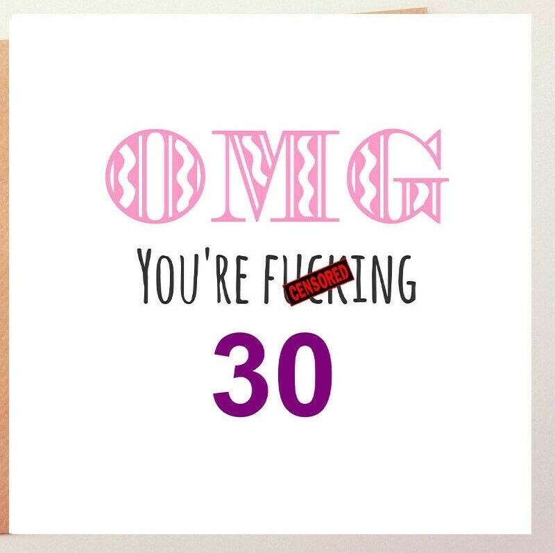 Details About FUNNY 30TH BIRTHDAY CARD RUDE THIRTY HUMOUR FUN SARCASM