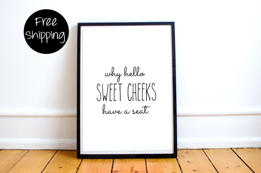 Why Hello Sweet Cheeks Wall Art Print Funny Bathroom Art Toilet Signs