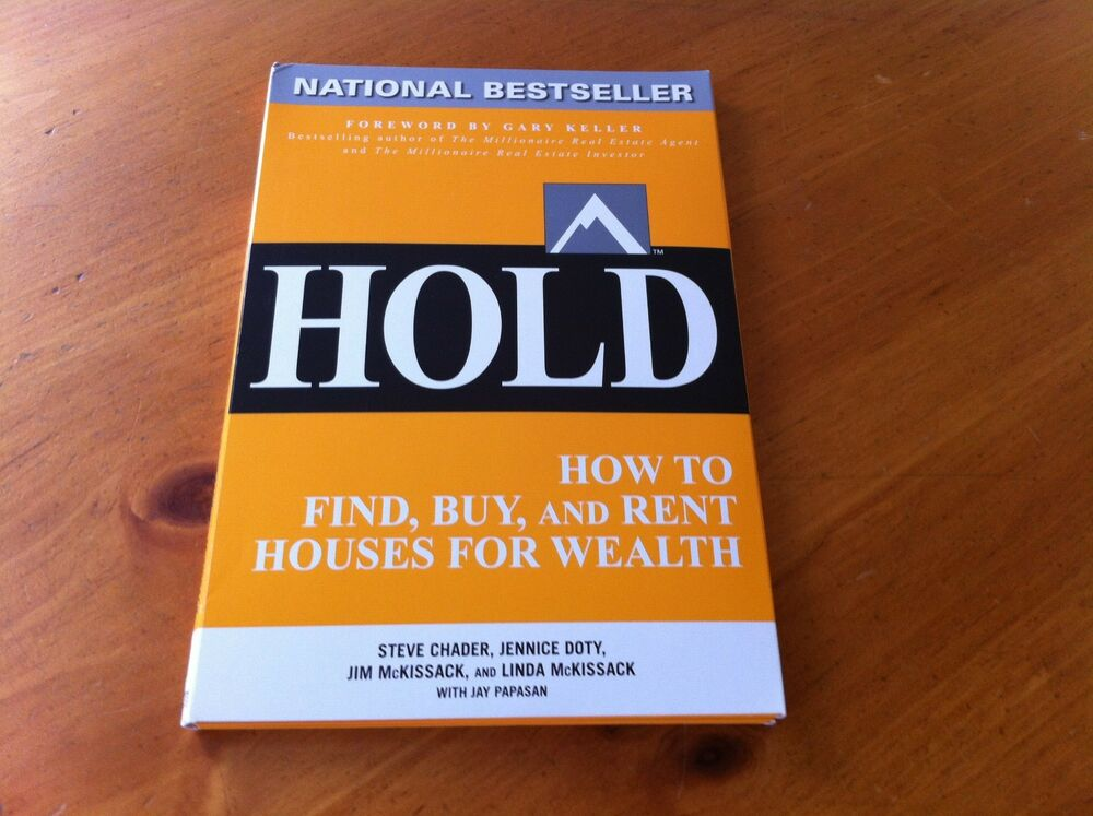 Gary Kellers Hold How To Find Buy And Rent Houses For Wealth 8