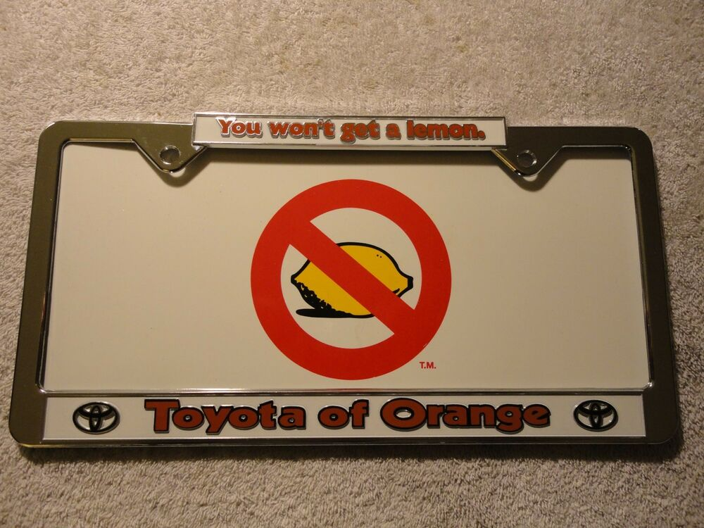 Toyota Of Orange >> You Won T Get A Lemon From Toyota Of Orange License Plate Frame