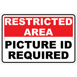 Restricted Area: Picture ID Required Notice 8''x12'' Aluminum Sign