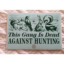 This Gang Is Dead Against Hunting Vintage Sticker