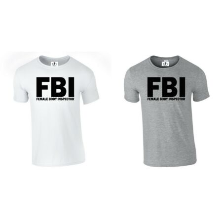 img-FBI Female Body Inspector Tshirt Security Police Swat Fancy ( FBI , T-SHIRT )