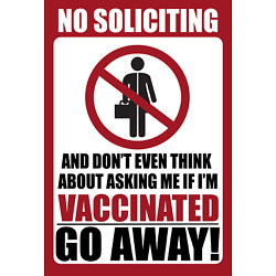 No Soliciting Sign / NO ASKING ABOUT VACCINATION   Anti Biden Vaccination Sign