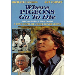 Where Pigeons Go To Die, 1990 starring Michael Landon and Art Carney