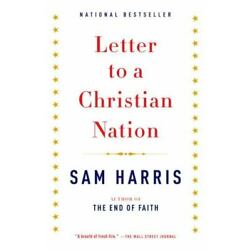 Letter to a Christian Nation by Sam Harris (0307278778)