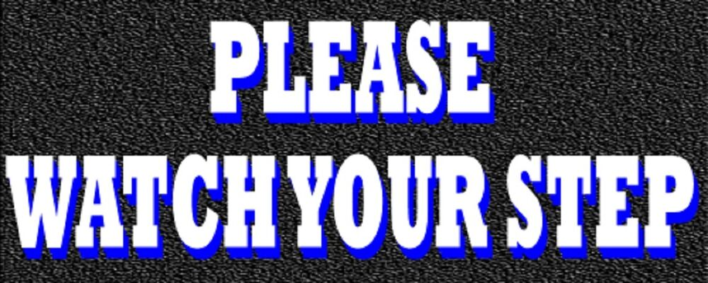 Please Watch Your Step Vinyl Decal Sign Sticker 1 2x5 Ebay