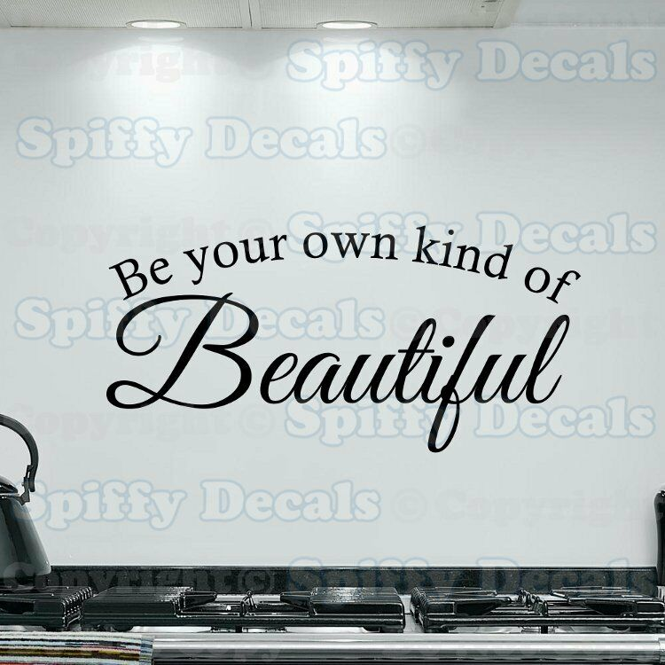 Be Your Own Kind Of Beautiful Wall Art be your own kind of beautiful quote vinyl wall decal sticker art