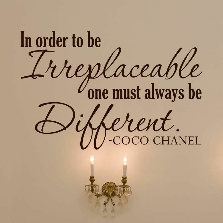 In Order to Be Irreplaceable Coco Chanel Quote