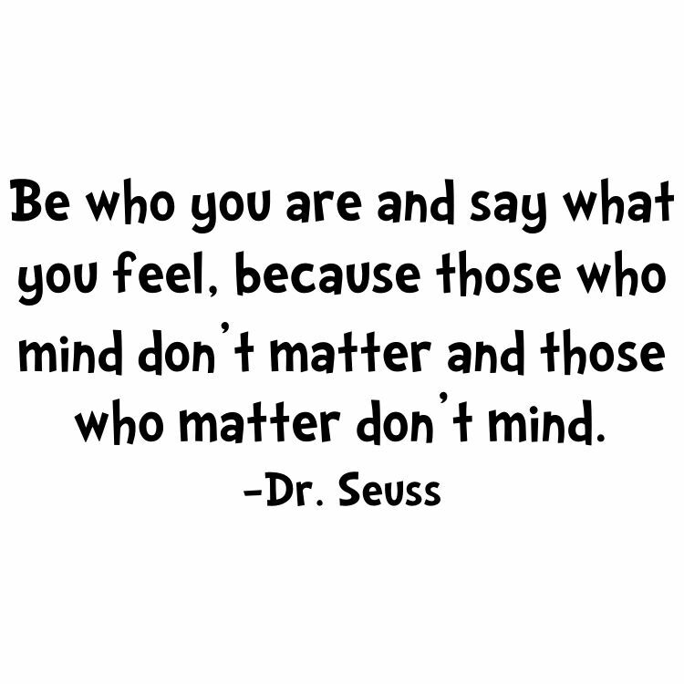 DR SEUSS BE WHO YOU ARE SAY WHAT YOU FEEL Quote Vinyl Wall ...