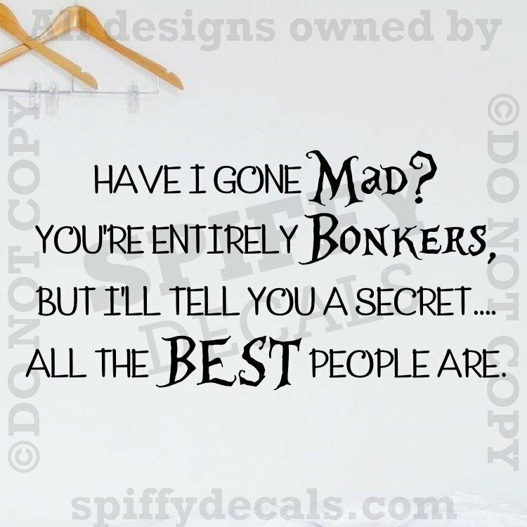 Alice In Wonderland Sayings: ALICE IN WONDERLAND HAVE I GONE MAD Quote Vinyl Wall Decal