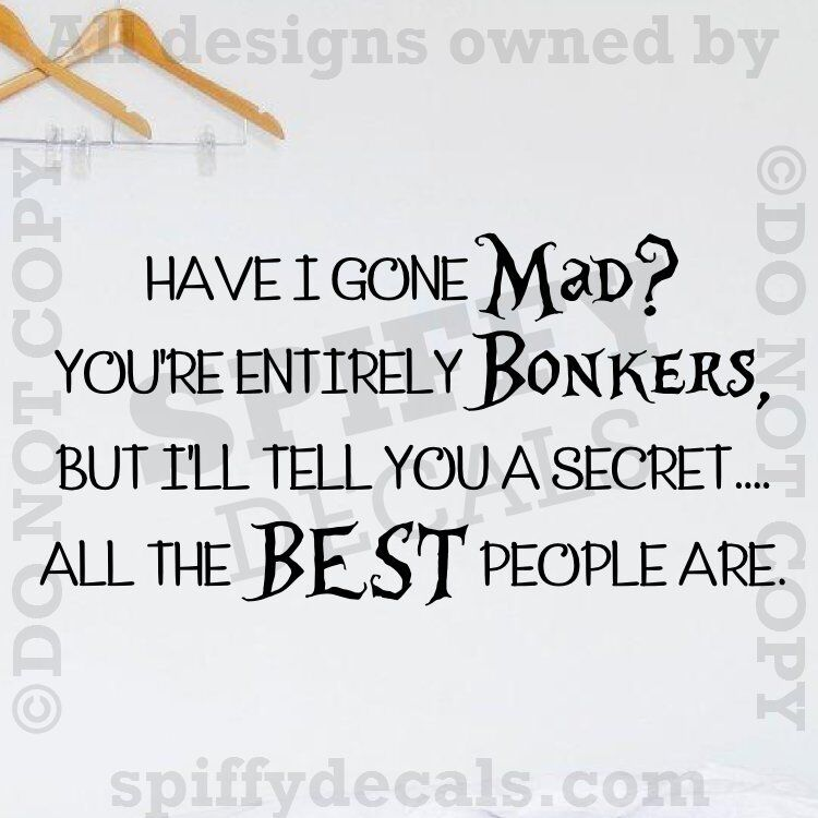 Alice In Wonderland Mad Hatter Quotes: ALICE IN WONDERLAND HAVE I GONE MAD Quote Vinyl Wall Decal
