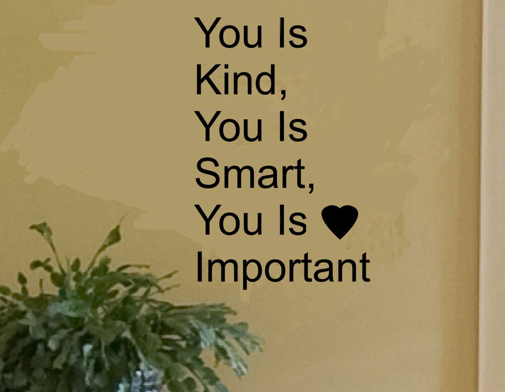 THE HELP Movie You Is Kind, You Is Smart wall quote vinyl ...